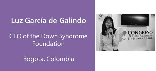 Luz Garcia de Galindo, Down Syndrome Fundation - Colombia