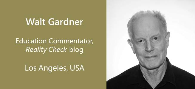 Walt Gardner, Education Commentator - USA