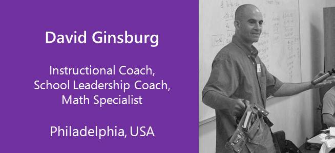 David Ginsburg, Instructional Coach, School Leadership Coach, Math Specialist -USA