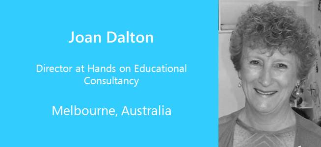 Joan Dalton, Director at Hands on Educational Consultancy - Australia