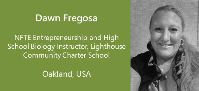 Dawn Fregosa, NFTE Entrepreneurship and High School Biology Instructor - USA