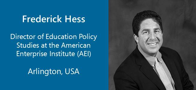 Frederick  Hesse, Director of Education Policy Studies AEI - USA