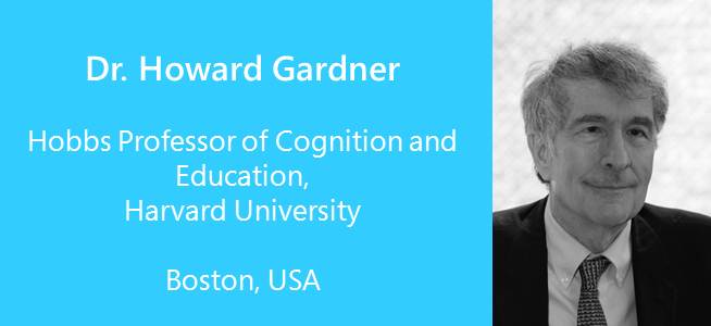 Dr. Howard Gardner, Hobbs Professor of Cognition and Education - USA