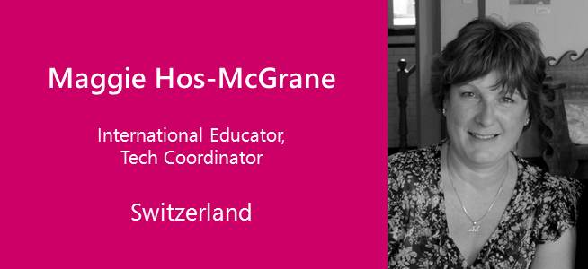 Maggie Hos-McGrane, International Educator,Tech Coordinator - Switzerland