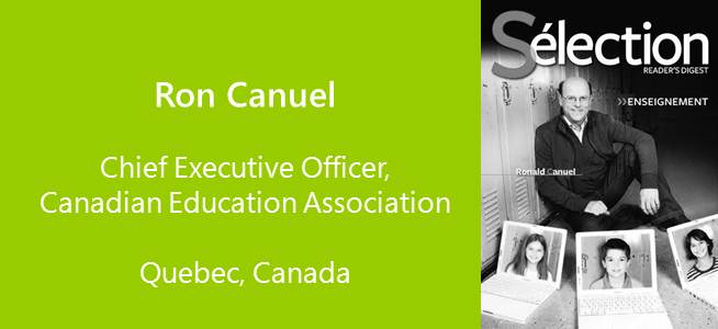 Ron Canuel, CEO Canadian Education Association - Canada