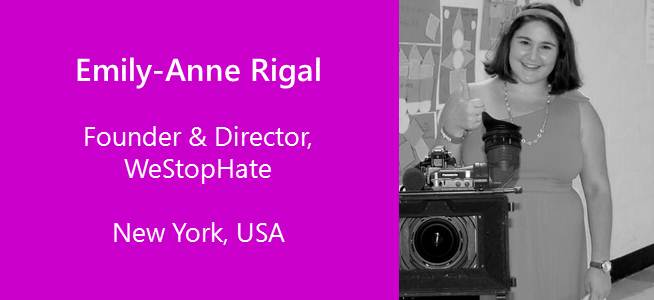 Emily-Anne Rigal, Founder & Director, WeStopHate - USA