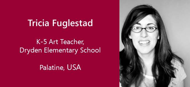 Tricia Fuglestad, K-5 Art Teacher - USA