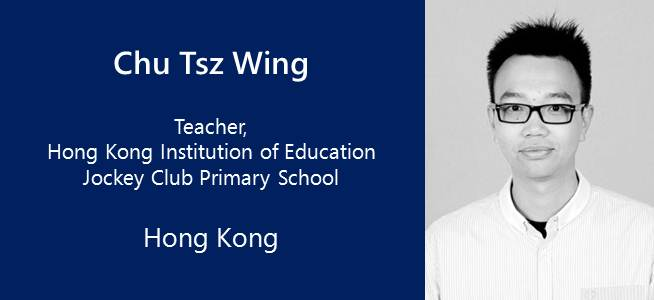 Chu Tsz Wing, Teacher at the Hong Kong Institution of Education Jockey Club Primary School - Hong Kong