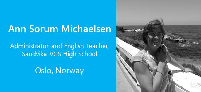 Ann Sorum Michaelsen, Administrator and English Teacher, Oslo - Norway