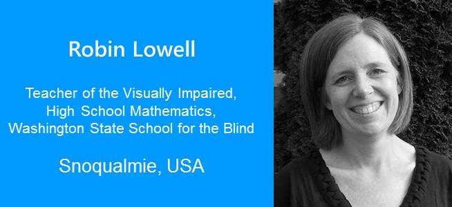 Robin Lowell, Teacher of the Visually Impaired - USA