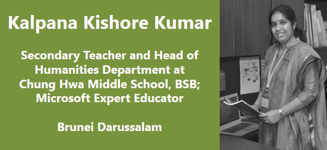 """Teachers who touch lives do not do so based on lessons with direct instruction or because they motivate their students to think at a higher level. Rather, these teachers inspire because they touch every aspect of their students' lives."" – Kalpana Kishore Kumar, Brunei Darussalam"