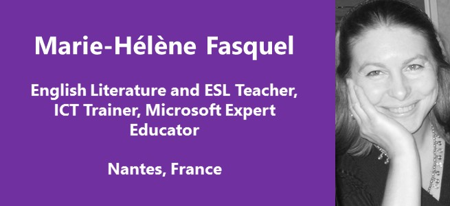 """Within all my projects, I use technology in order to transform my students into creators and pupils who have a say, express ideas and share them with the world."" – Marie-Hélène Fasquel, France"