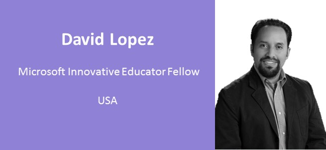 """My most exciting moments are often related to sharing the tools that I know and love and seeing the wheels turning when a teacher realizes the potential of what I am demonstrating for them."" – David Lopez, USA"