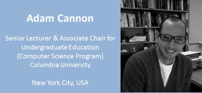 """I am excited about sourcing computer science talent from 100 percent of the population…As it becomes culturally more acceptable for different kinds of people to get involved, I think that the progress in computer science will accelerate even faster."" – Adam Cannon, USA"