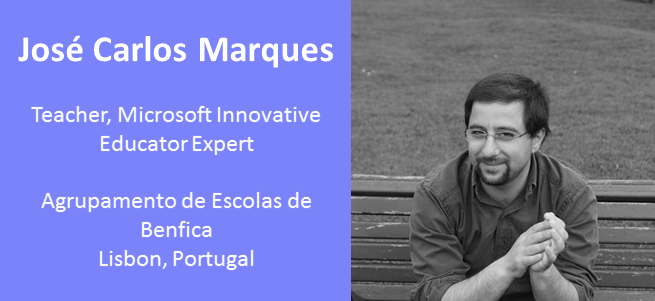 """""""In my vison, students must understand that we can learn in different spaces, because we are always learning. Out of school we see how technology is in their life, so why do we take it away inside of the school?"""" – José Carlos Duarte Marques, Portugal"""